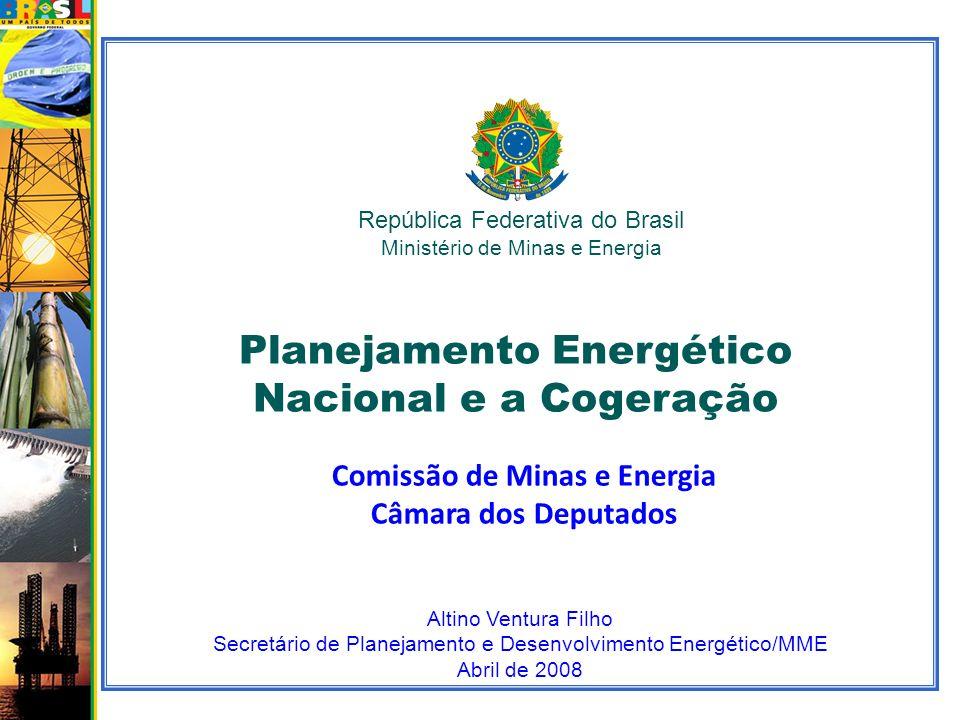 República Federativa do Brasil Ministério de Minas e Energia Altino Ventura Filho Secretário de Planejamento e Desenvolvimento Energético/MME Abril de