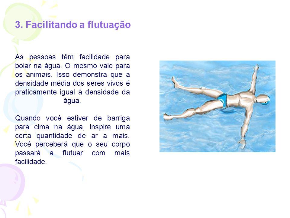 3.Facilitando a flutuação As pessoas têm facilidade para boiar na água.