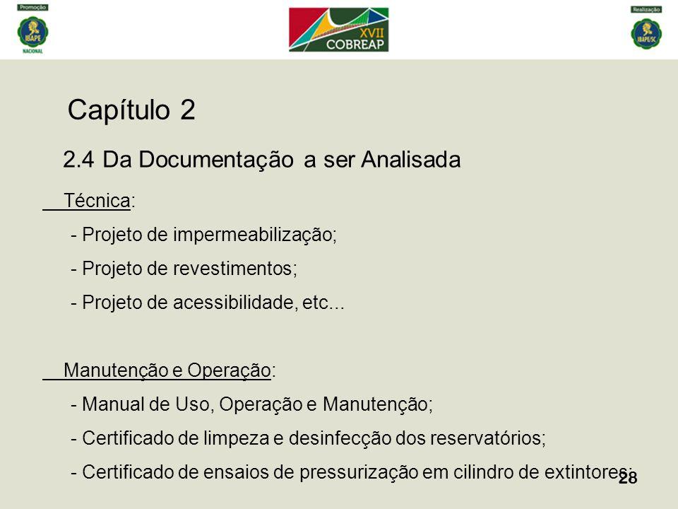 Capítulo 2 28 2.4 Da Documentação a ser Analisada Técnica: - Projeto de impermeabilização; - Projeto de revestimentos; - Projeto de acessibilidade, et