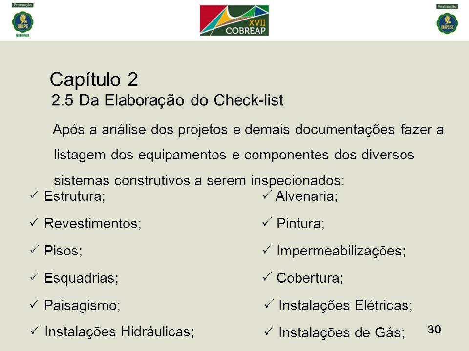Capítulo 2 30 2.5 Da Elaboração do Check-list Após a análise dos projetos e demais documentações fazer a listagem dos equipamentos e componentes dos d