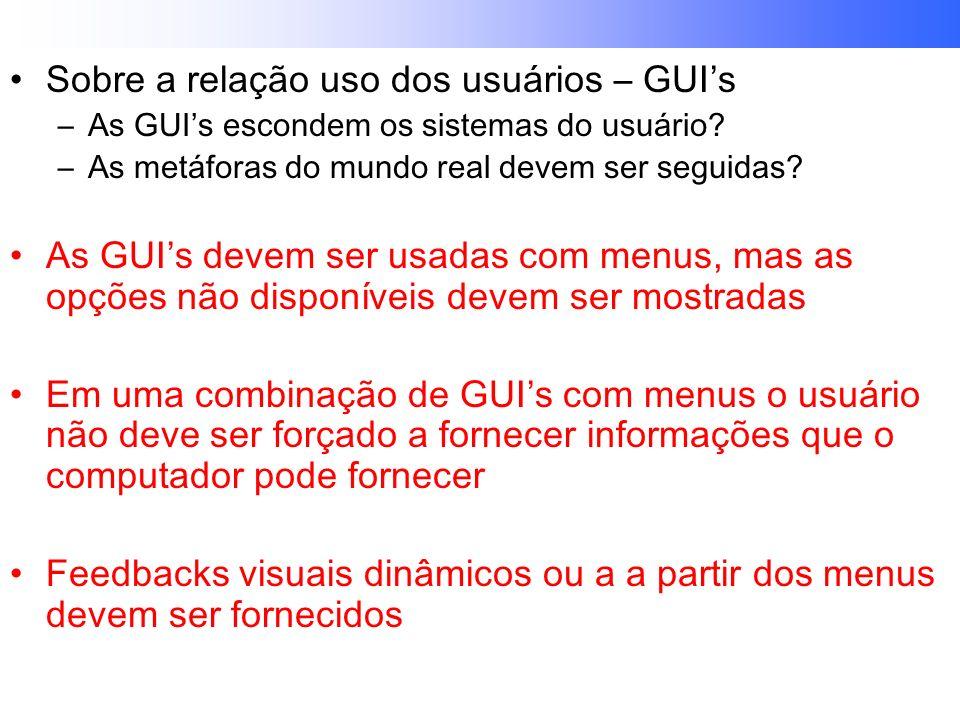 Sobre a relação uso dos usuários – GUIs –As GUIs escondem os sistemas do usuário.