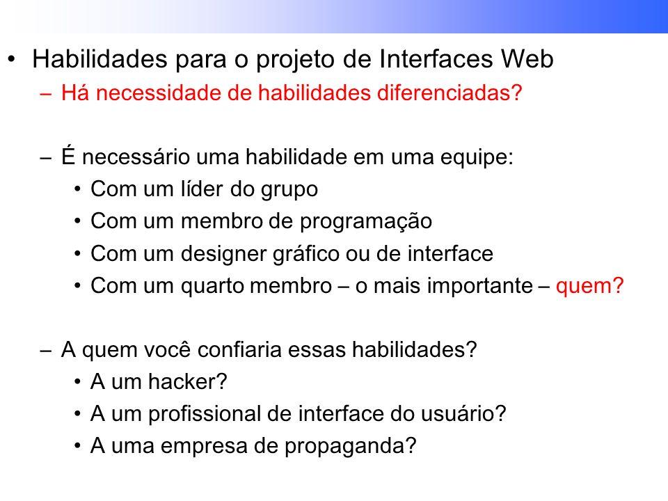 Habilidades para o projeto de Interfaces Web –Há necessidade de habilidades diferenciadas.