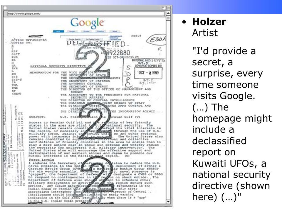 Holzer Artist I d provide a secret, a surprise, every time someone visits Google.