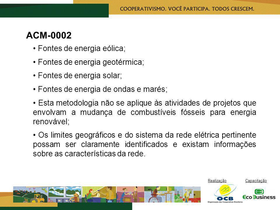 RealizaçãoCapacitação ACM-0002 Fontes de energia eólica; Fontes de energia geotérmica; Fontes de energia solar; Fontes de energia de ondas e marés; Es