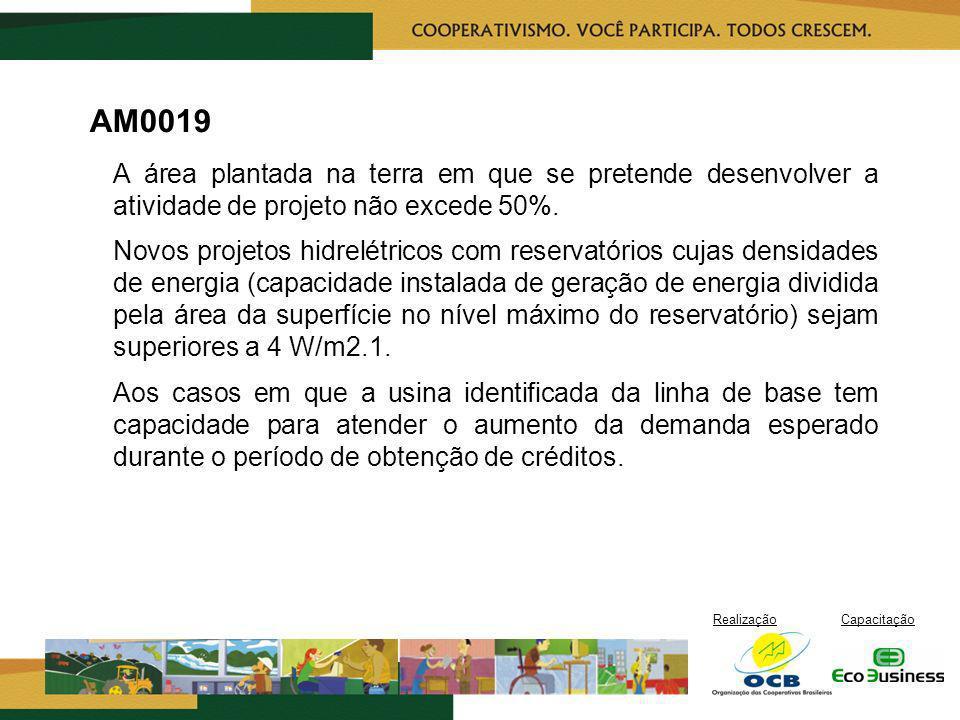 RealizaçãoCapacitação AM0019 A área plantada na terra em que se pretende desenvolver a atividade de projeto não excede 50%. Novos projetos hidrelétric