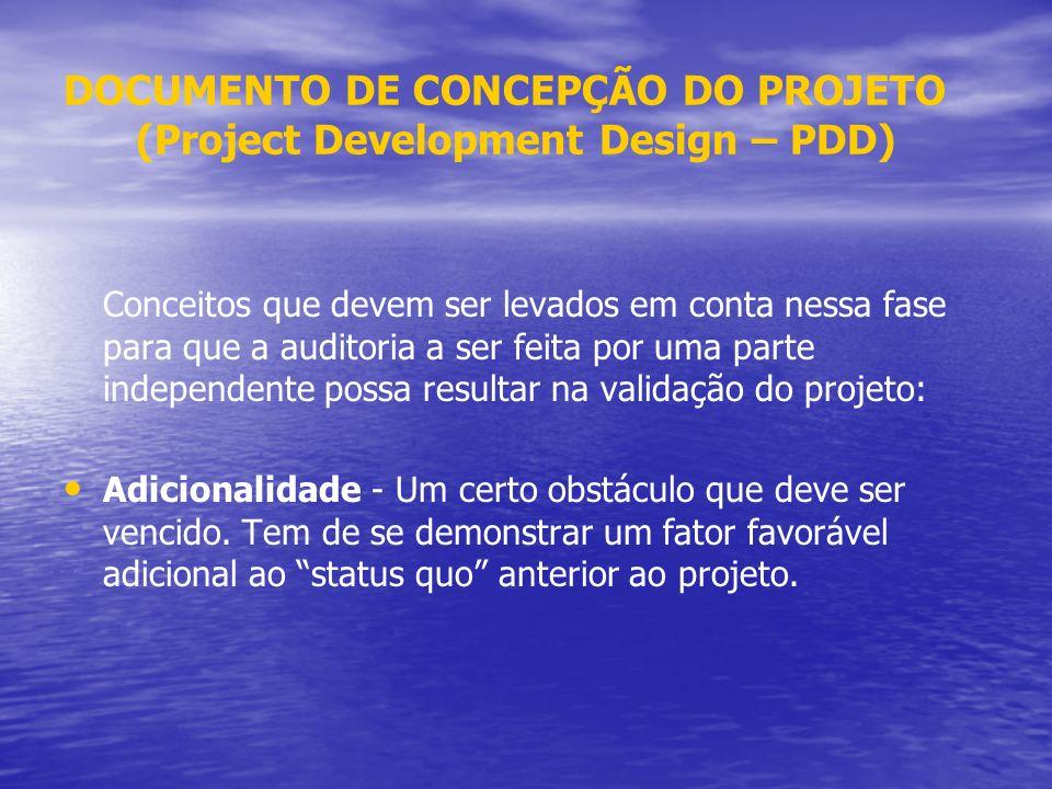 DOCUMENTO DE CONCEPÇÃO DO PROJETO (Project Development Design – PDD) Conceitos que devem ser levados em conta nessa fase para que a auditoria a ser fe
