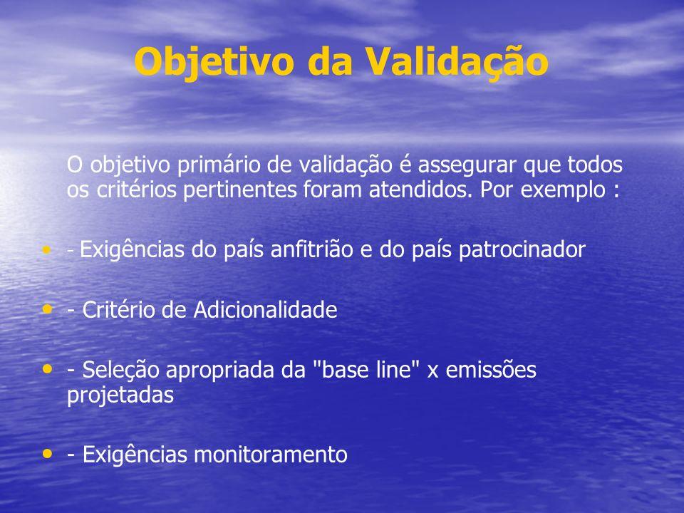 Objetivo da Validação O objetivo primário de validação é assegurar que todos os critérios pertinentes foram atendidos. Por exemplo : - Exigências do p