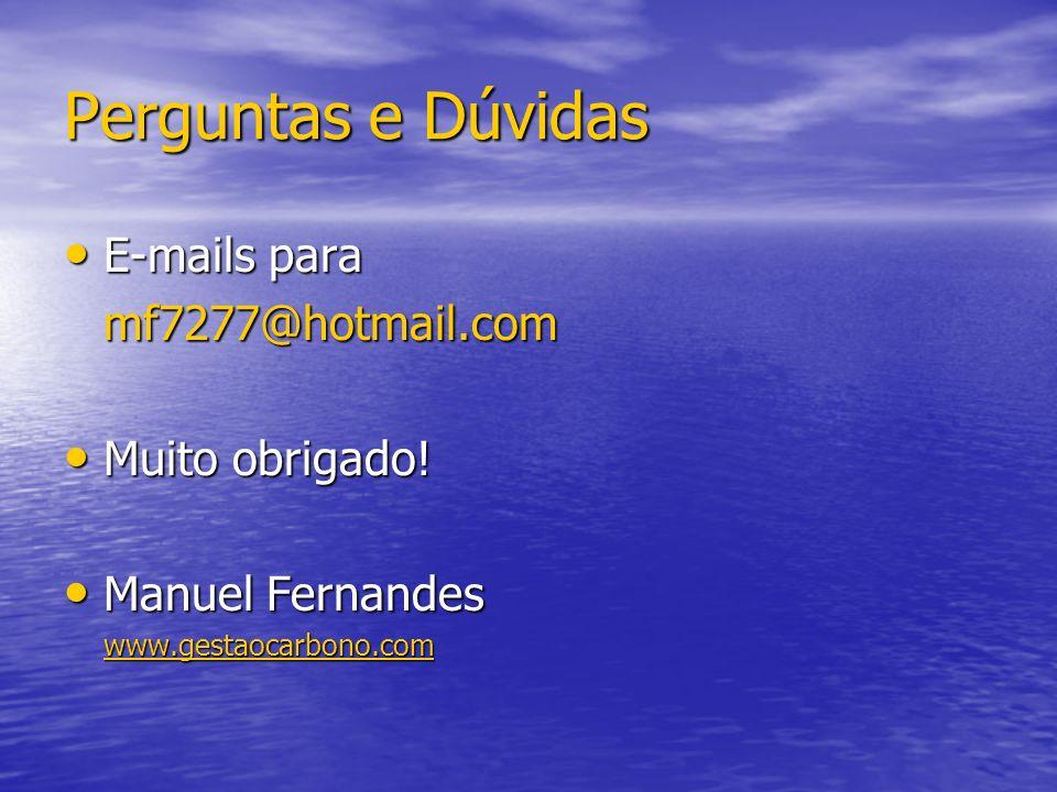 Perguntas e Dúvidas E-mails para E-mails paramf7277@hotmail.com Muito obrigado! Muito obrigado! Manuel Fernandes Manuel Fernandeswww.gestaocarbono.com