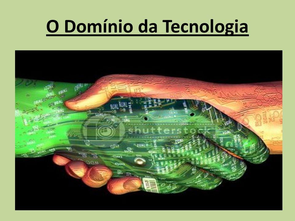 domínio sobre a natureza Pode-se definir a palavra tecnologia, como o conjunto de conhecimentos, métodos e instrumentos criados pelo ser humano, que dão ao homem domínio sobre a natureza.