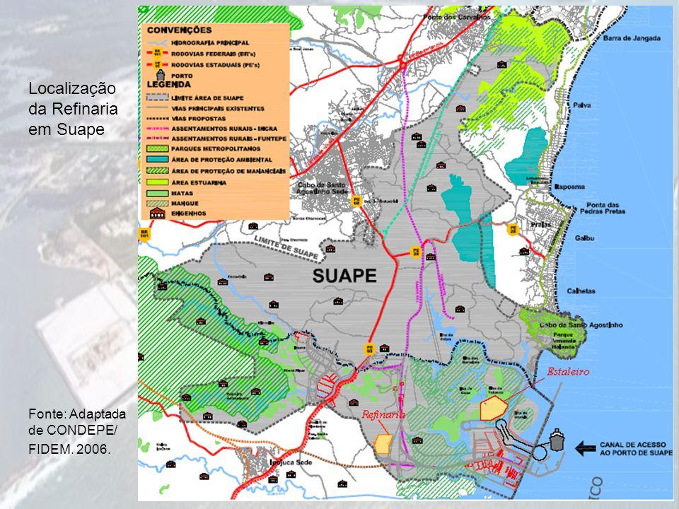 Localização da Refinaria em Suape Fonte: Adaptada de CONDEPE/ FIDEM. 2006.