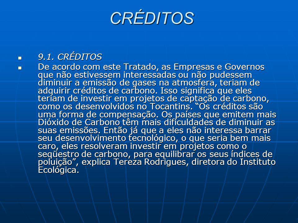 CRÉDITOS CRÉDITOS 9.1. CRÉDITOS 9.1. CRÉDITOS De acordo com este Tratado, as Empresas e Governos que não estivessem interessadas ou não pudessem dimin