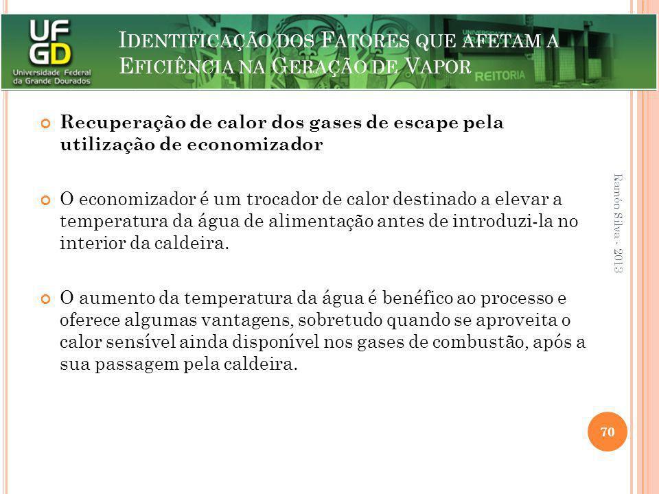 I DENTIFICAÇÃO DOS F ATORES QUE AFETAM A E FICIÊNCIA NA G ERAÇÃO DE V APOR Recuperação de calor dos gases de escape pela utilização de economizador O