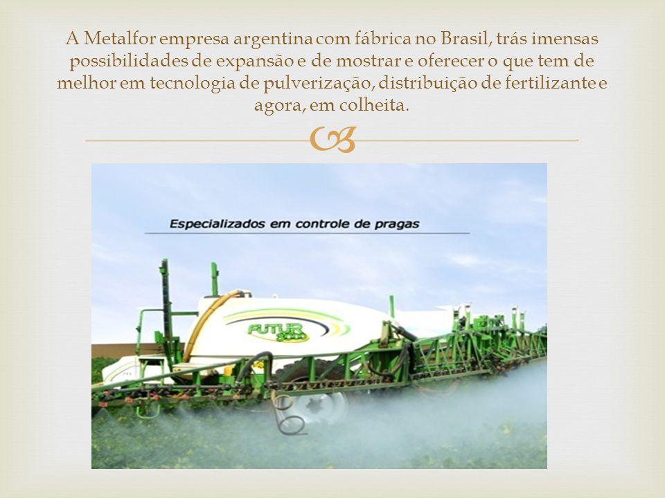 A Metalfor empresa argentina com fábrica no Brasil, trás imensas possibilidades de expansão e de mostrar e oferecer o que tem de melhor em tecnologia