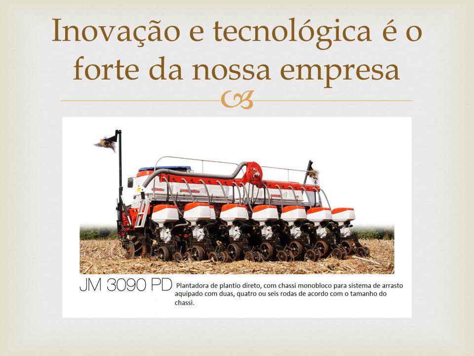 Inovação e tecnológica é o forte da nossa empresa