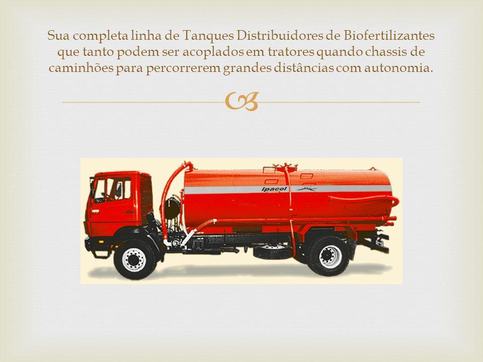 Sua completa linha de Tanques Distribuidores de Biofertilizantes que tanto podem ser acoplados em tratores quando chassis de caminhões para percorrere