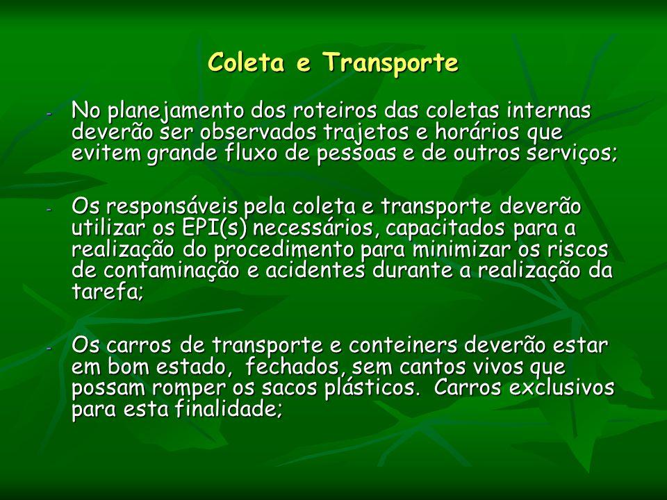 Coleta e Transporte - No planejamento dos roteiros das coletas internas deverão ser observados trajetos e horários que evitem grande fluxo de pessoas