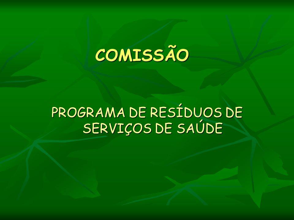 COMISSÃO PROGRAMA DE RESÍDUOS DE SERVIÇOS DE SAÚDE