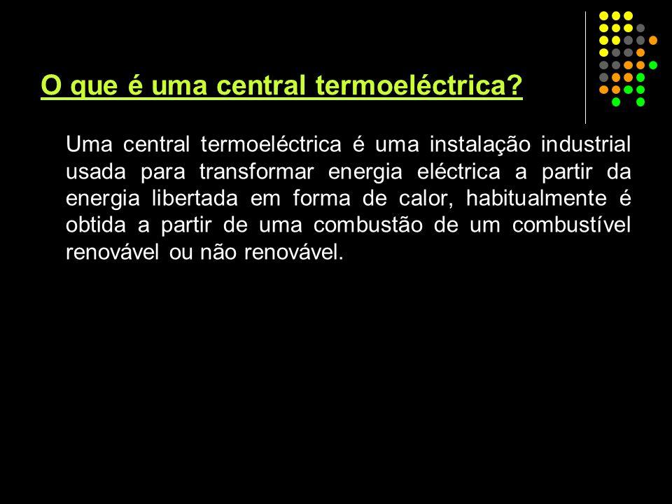 O que é uma central termoeléctrica? Uma central termoeléctrica é uma instalação industrial usada para transformar energia eléctrica a partir da energi