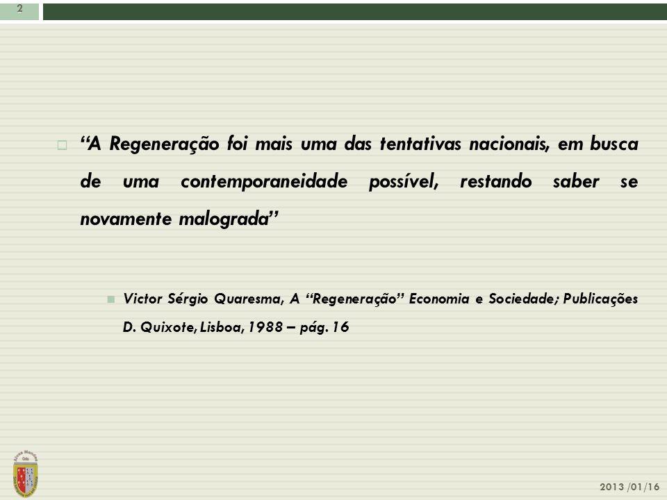 2 2 A Regeneração foi mais uma das tentativas nacionais, em busca de uma contemporaneidade possível, restando saber se novamente malograda Victor Sérg