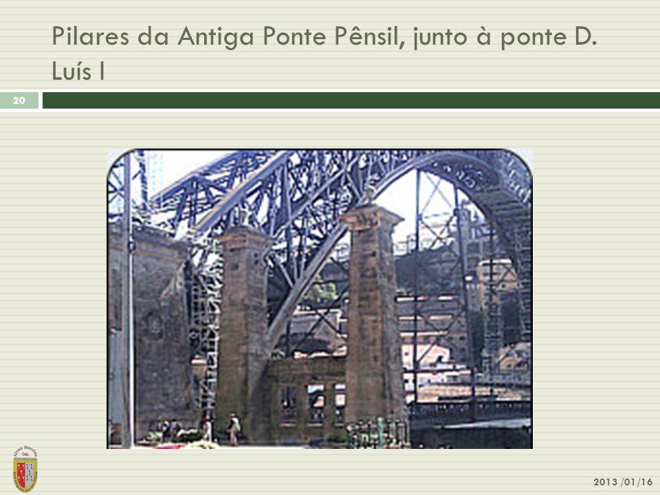 Pilares da Antiga Ponte Pênsil, junto à ponte D. Luís I 2013 /01/16 20