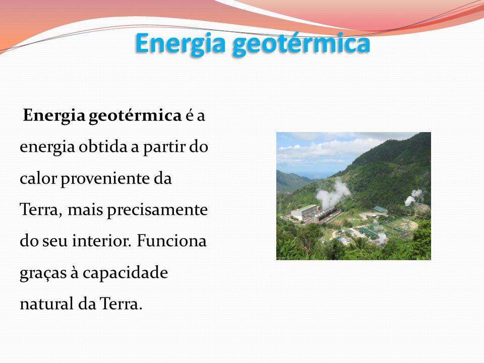 Energia geotérmica é a energia obtida a partir do calor proveniente da Terra, mais precisamente do seu interior. Funciona graças à capacidade natural