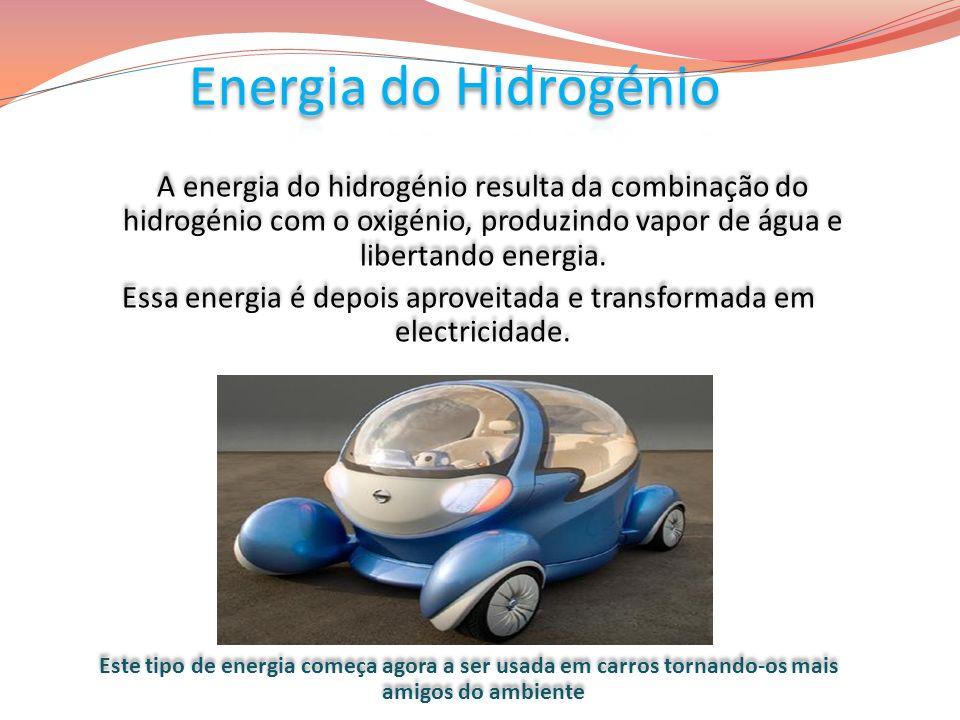 A energia do hidrogénio resulta da combinação do hidrogénio com o oxigénio, produzindo vapor de água e libertando energia. Essa energia é depois aprov