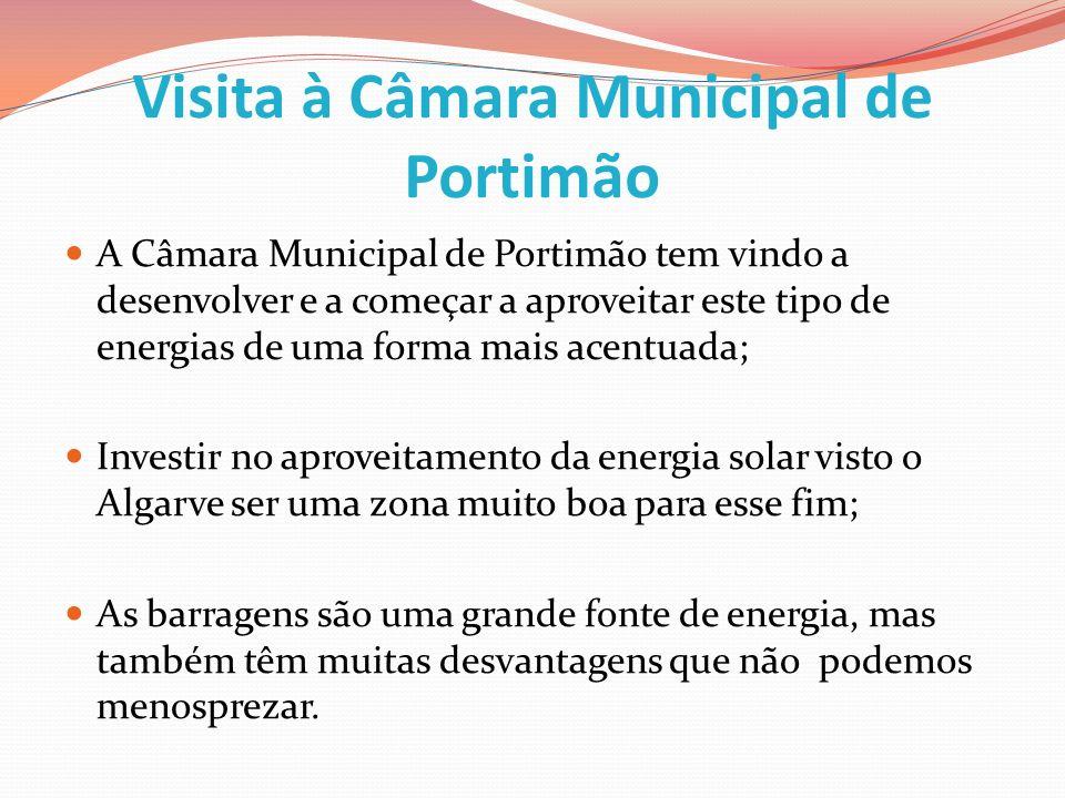 Visita à Câmara Municipal de Portimão A Câmara Municipal de Portimão tem vindo a desenvolver e a começar a aproveitar este tipo de energias de uma for