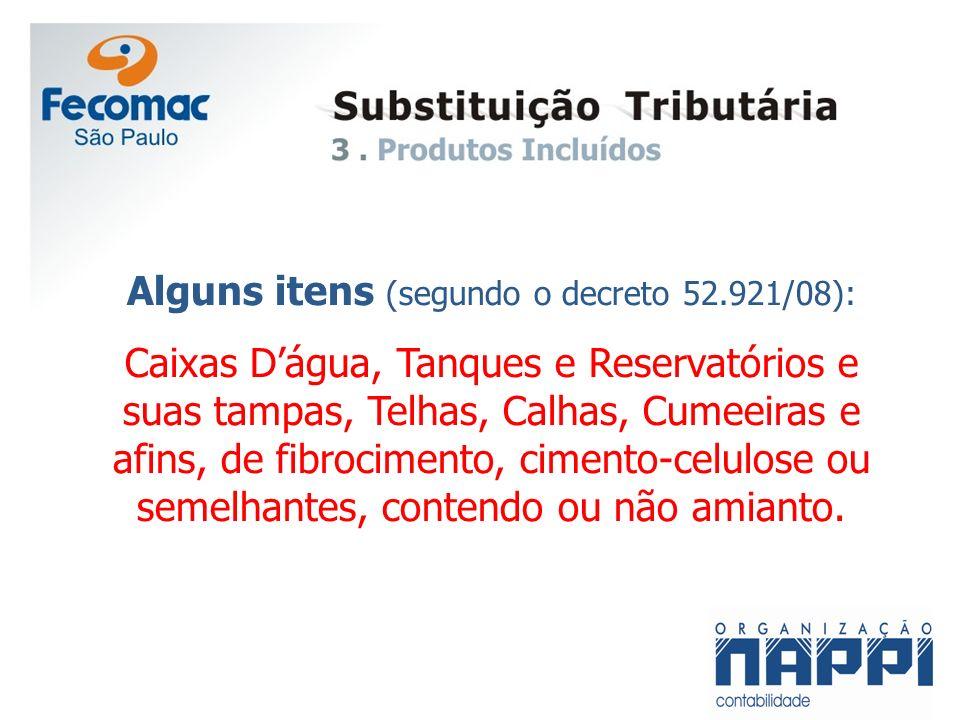 Alguns itens (segundo o decreto 52.921/08): Caixas Dágua, Tanques e Reservatórios e suas tampas, Telhas, Calhas, Cumeeiras e afins, de fibrocimento, c