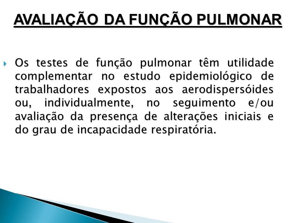 Os testes de função pulmonar têm utilidade complementar no estudo epidemiológico de trabalhadores expostos aos aerodispersóides ou, individualmente, n