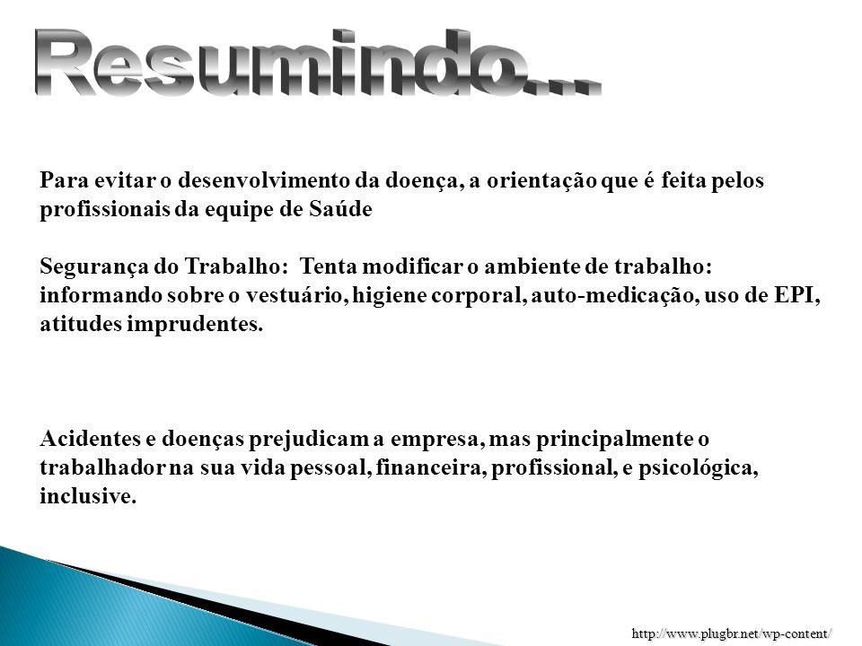 http://www.plugbr.net/wp-content/ Para evitar o desenvolvimento da doença, a orientação que é feita pelos profissionais da equipe de Saúde Segurança d