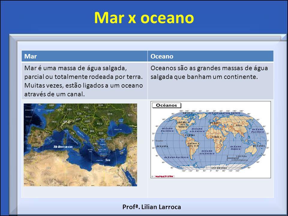 Mar x oceano MarOceano Mar é uma massa de água salgada, parcial ou totalmente rodeada por terra. Muitas vezes, estão ligados a um oceano através de um