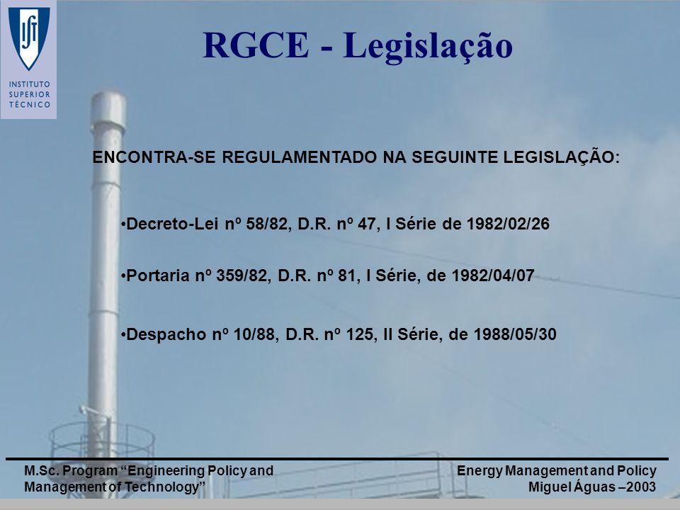 Energy Management and Policy Miguel Águas –2003 M.Sc. Program Engineering Policy and Management of Technology RGCE - Legislação ENCONTRA-SE REGULAMENT