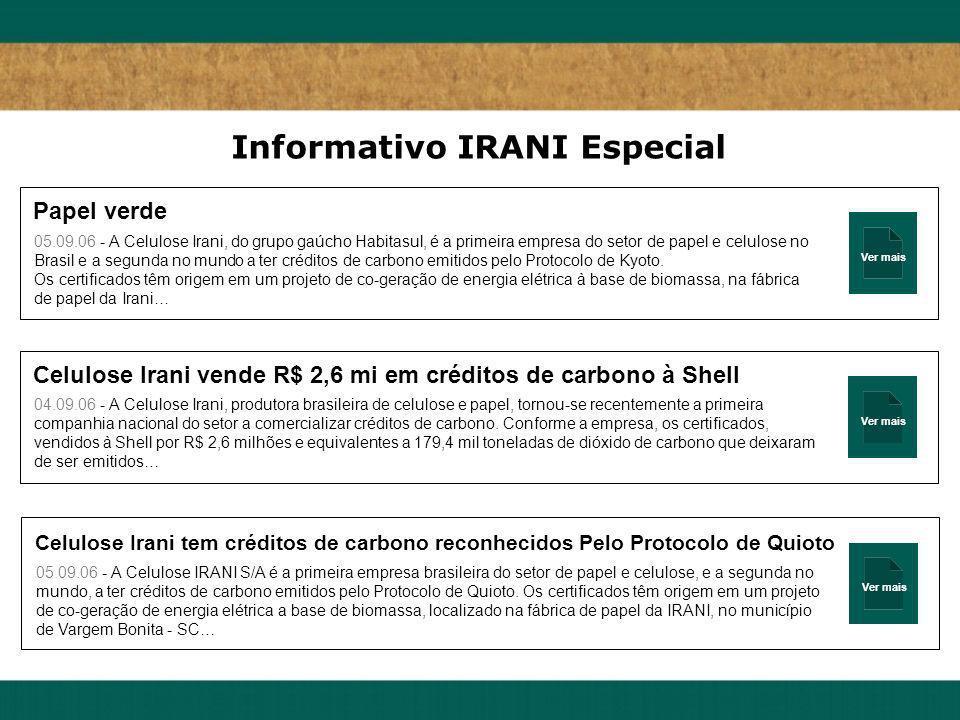 Ver mais Papel verde 05.09.06 - A Celulose Irani, do grupo gaúcho Habitasul, é a primeira empresa do setor de papel e celulose no Brasil e a segunda n