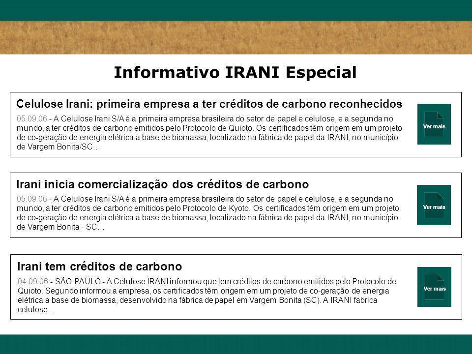 Ver mais Celulose Irani: primeira empresa a ter créditos de carbono reconhecidos 05.09.06 - A Celulose Irani S/A é a primeira empresa brasileira do se