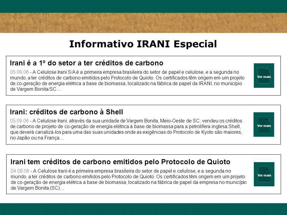 Ver mais Irani é a 1º do setor a ter créditos de carbono 05.09.06 - A Celulose Irani S/A é a primeira empresa brasileira do setor de papel e celulose,