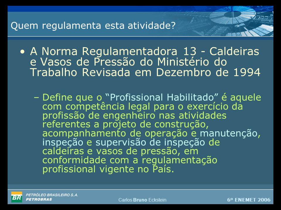 6º ENEMET 2006 Carlos Bruno Eckstein Quem regulamenta esta atividade.