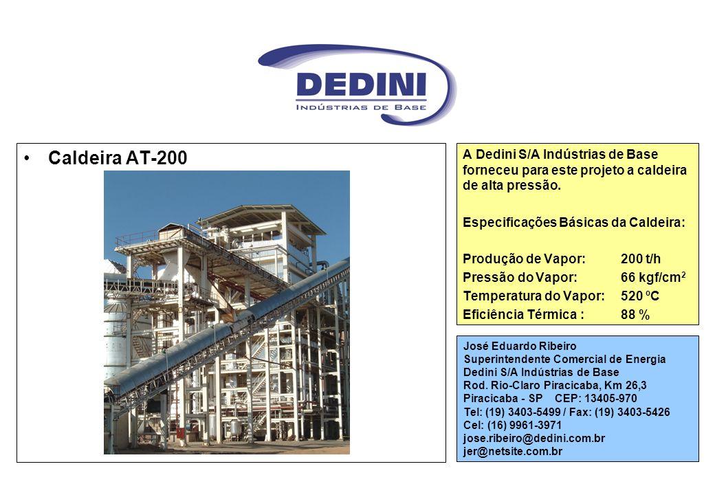 Caldeira AT-200 A Dedini S/A Indústrias de Base forneceu para este projeto a caldeira de alta pressão. Especificações Básicas da Caldeira: Produção de