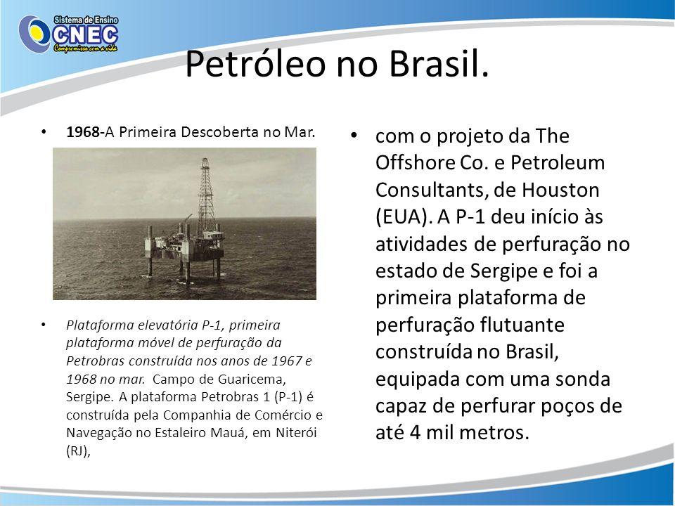 Petróleo no Brasil. 1968-A Primeira Descoberta no Mar. Plataforma elevatória P-1, primeira plataforma móvel de perfuração da Petrobras construída nos