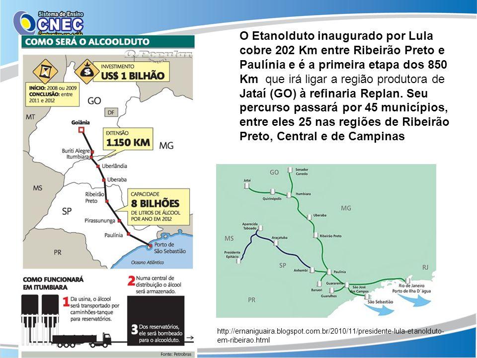 O Etanolduto inaugurado por Lula cobre 202 Km entre Ribeirão Preto e Paulínia e é a primeira etapa dos 850 Km que irá ligar a região produtora de Jata