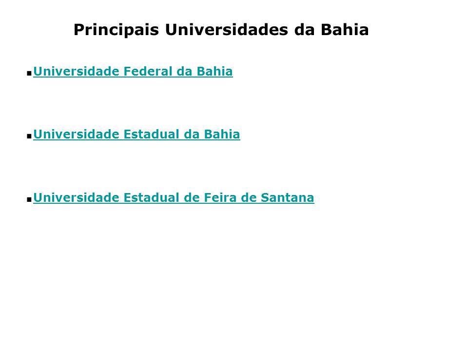 Principais Universidades da Bahia.Universidade Federal da Bahia Universidade Federal da Bahia.