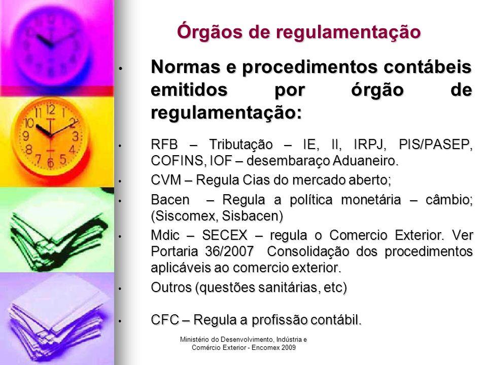 Ministério do Desenvolvimento, Indústria e Comércio Exterior - Encomex 2009 Órgãos de regulamentação Normas e procedimentos contábeis emitidos por órg