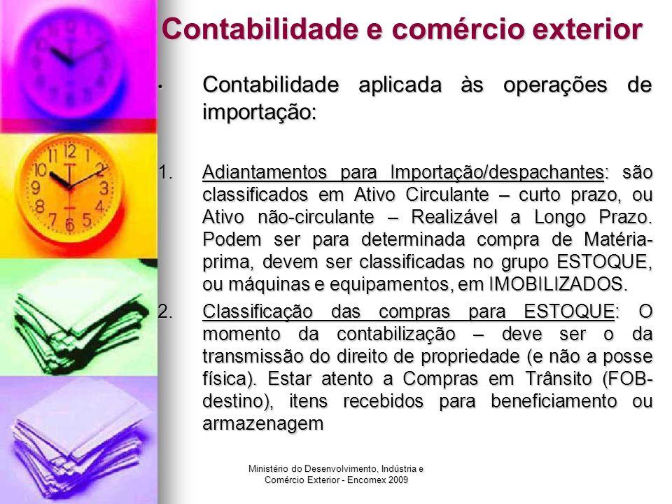 Ministério do Desenvolvimento, Indústria e Comércio Exterior - Encomex 2009 Contabilidade e comércio exterior Contabilidade aplicada às operações de i