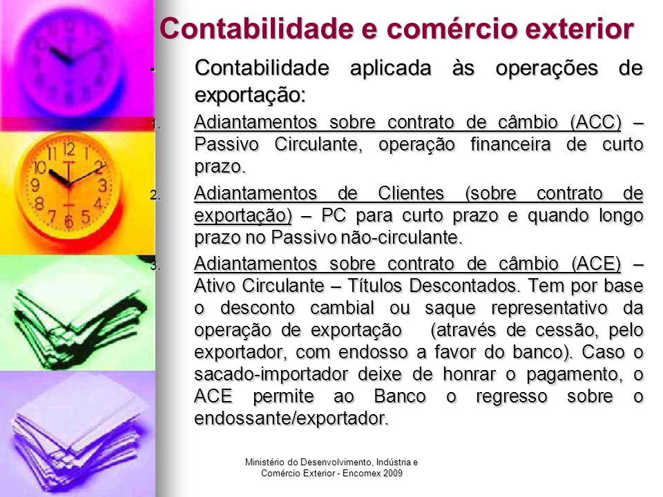 Ministério do Desenvolvimento, Indústria e Comércio Exterior - Encomex 2009 Contabilidade e comércio exterior Contabilidade aplicada às operações de e