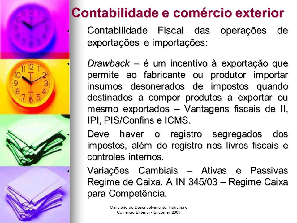 Ministério do Desenvolvimento, Indústria e Comércio Exterior - Encomex 2009 Contabilidade e comércio exterior Contabilidade Fiscal das operações de ex