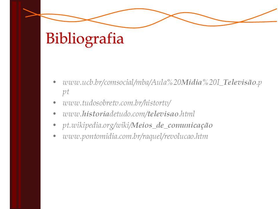 www.ucb.br/comsocial/mba/Aula%20 Midia %20I_ Televisão.p pt www.tudosobretv.com.br/histortv/ www.