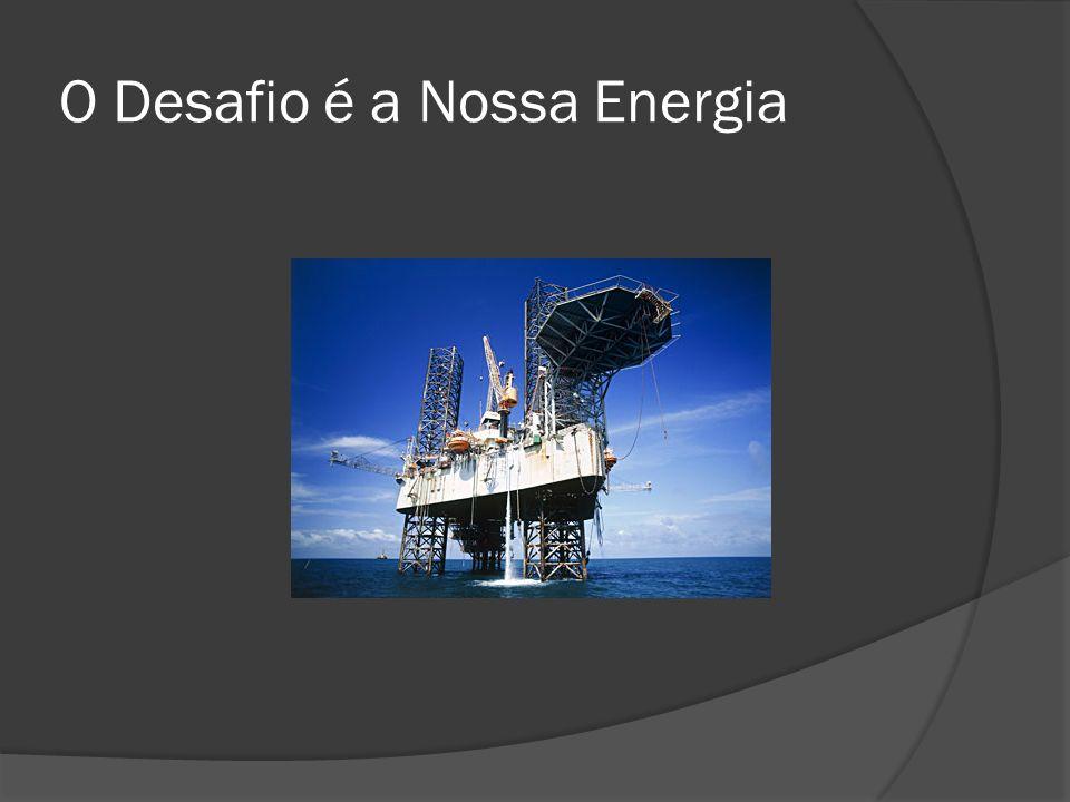 O Desafio é a Nossa Energia