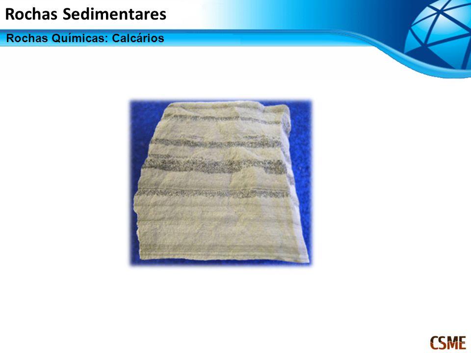 Rochas Sedimentares Rochas Químicas: Calcários