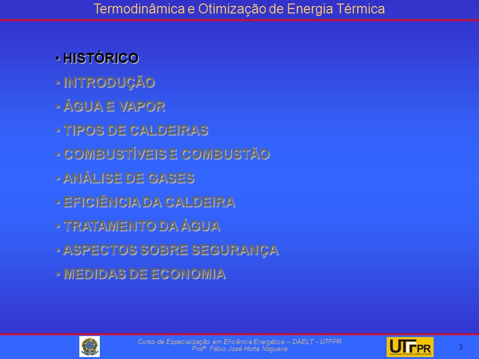Termodinâmica e Otimização de Energia Térmica Curso de Especialização em Eficiência Energética – DAELT - UTFPR Profº Fábio José Horta Nogueira 64