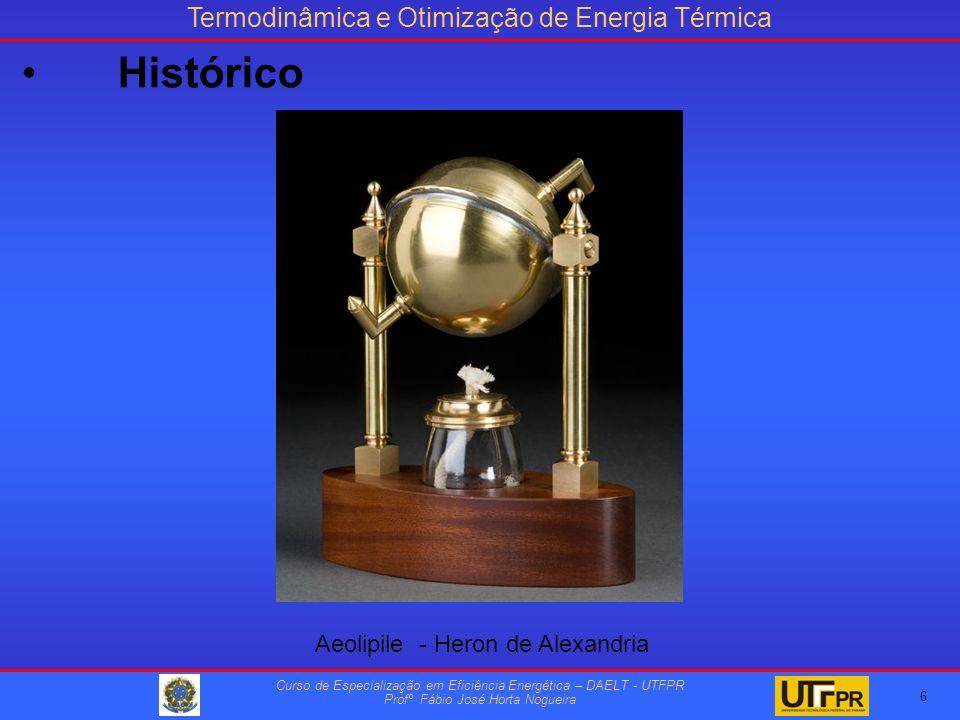 Termodinâmica e Otimização de Energia Térmica Curso de Especialização em Eficiência Energética – DAELT - UTFPR Profº Fábio José Horta Nogueira 17 Hoje...