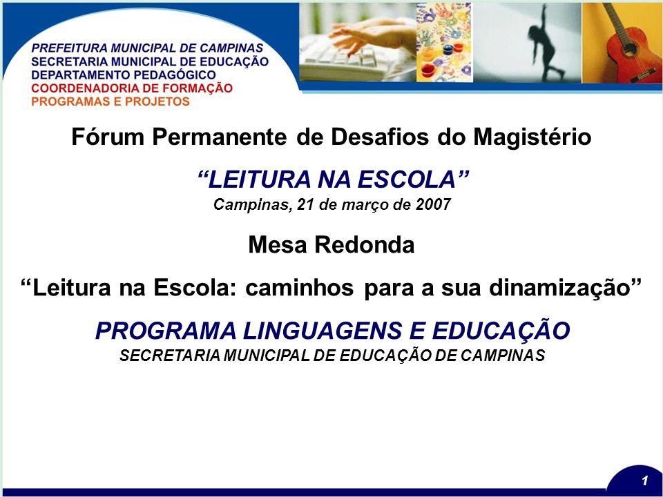 2 PROGRAMA LINGUAGENS E EDUCAÇÃO Objetivo principal: Contribuir para a integração e o intercâmbio dos diversos projetos que já se desenvolvem nas áreas de Linguagens e Educação, ampliando as possibilidades de informação dos sujeitos neles engajados.